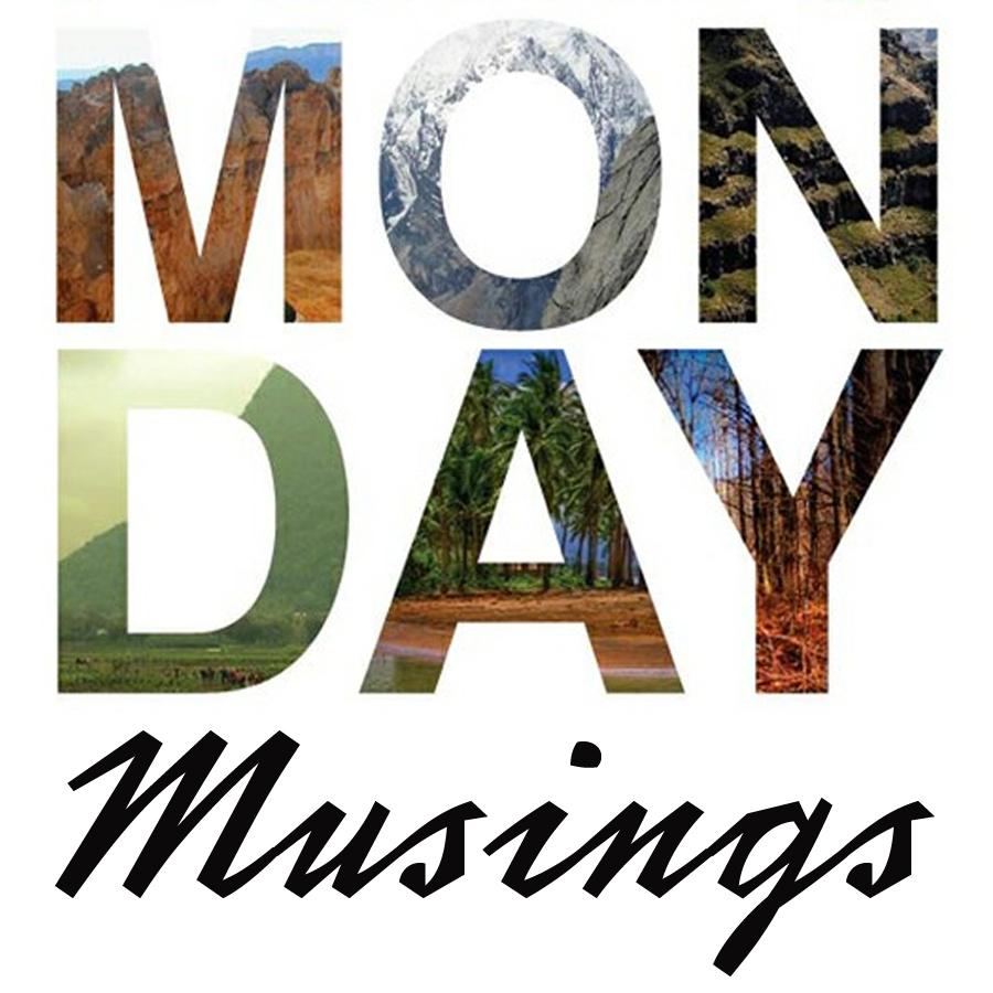 Monday Musings5